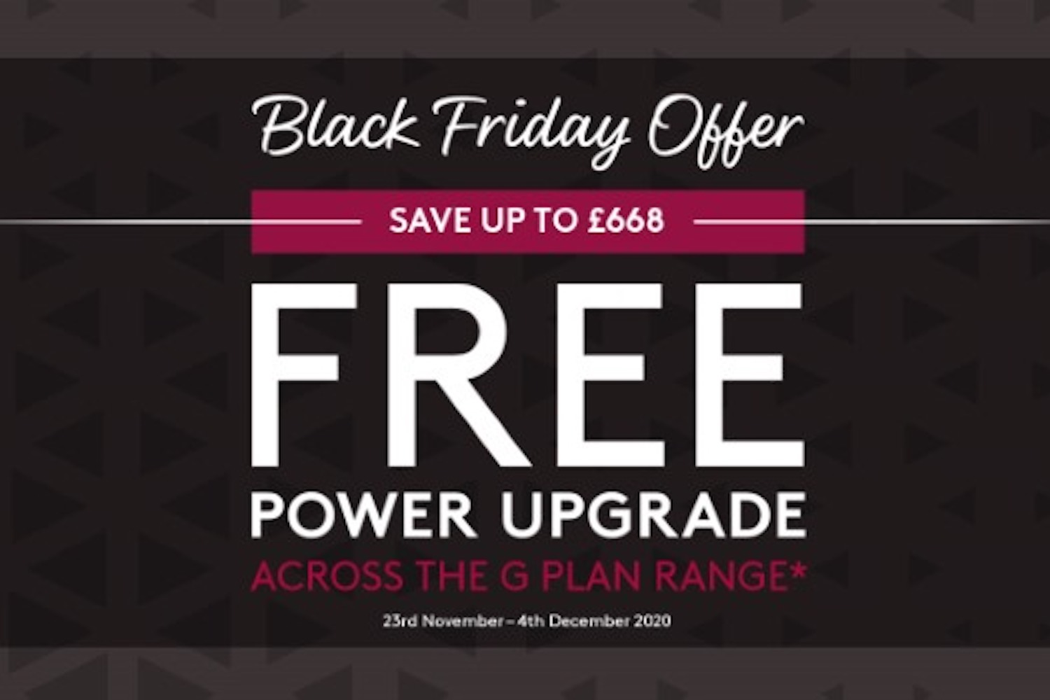 G Plan Black Friday free power upgrade