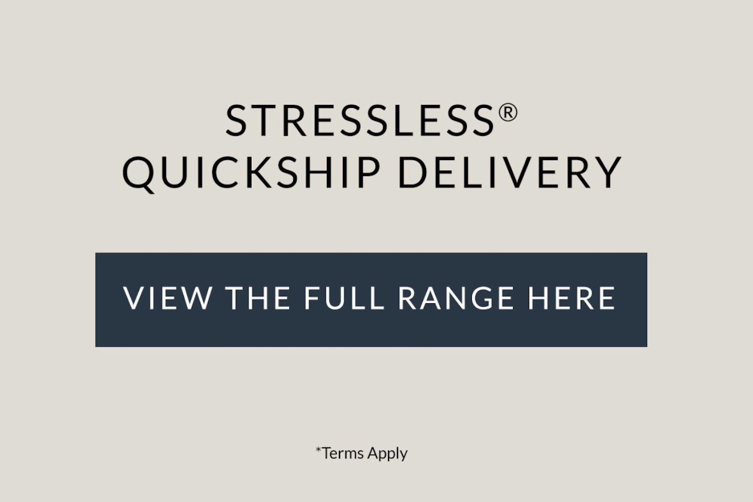 Stressless Quickship delivery